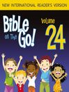 Bible on the Go, Volume 24 (MP3): The Story of Queen Esther (Esther 1-5, 7-9)